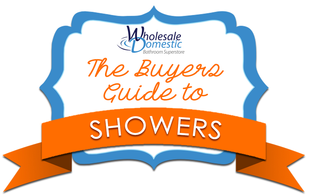 The Buyers Guide To Showers