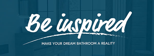 be inspired, make your dream bathroom a reality with nordic, urban oasis, modern luxe and vinspiration ranges.