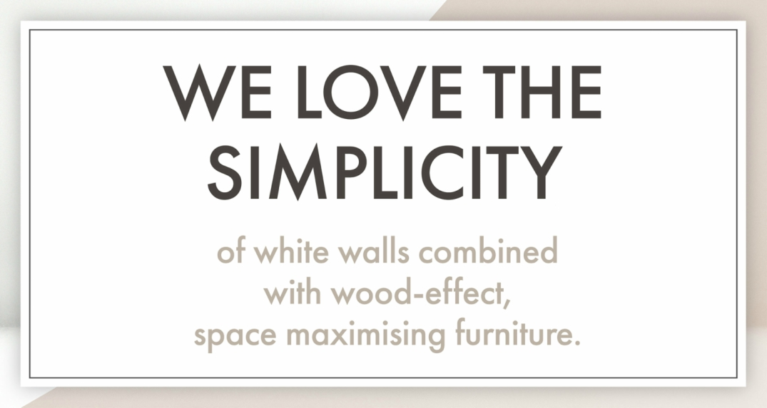 we love the simplicity of white walls combined with wood effect, space maximising furniture