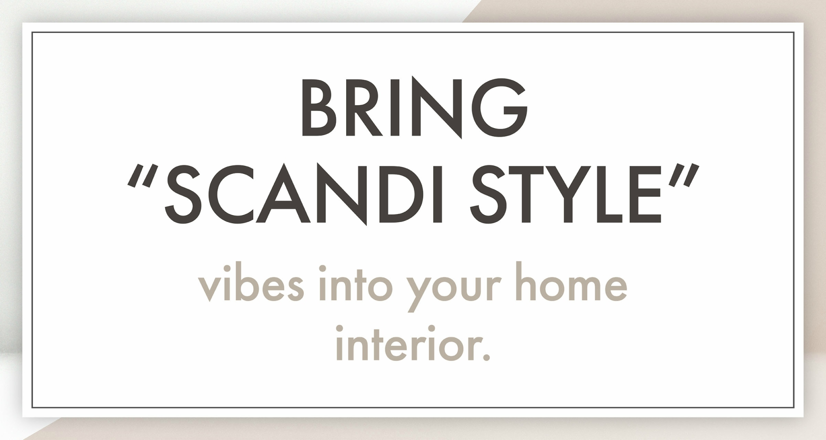 bring scandi style vibes into your home interior